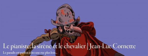 Le Pianiste, la sirène et le chevalier – Jean-Luc Cornette