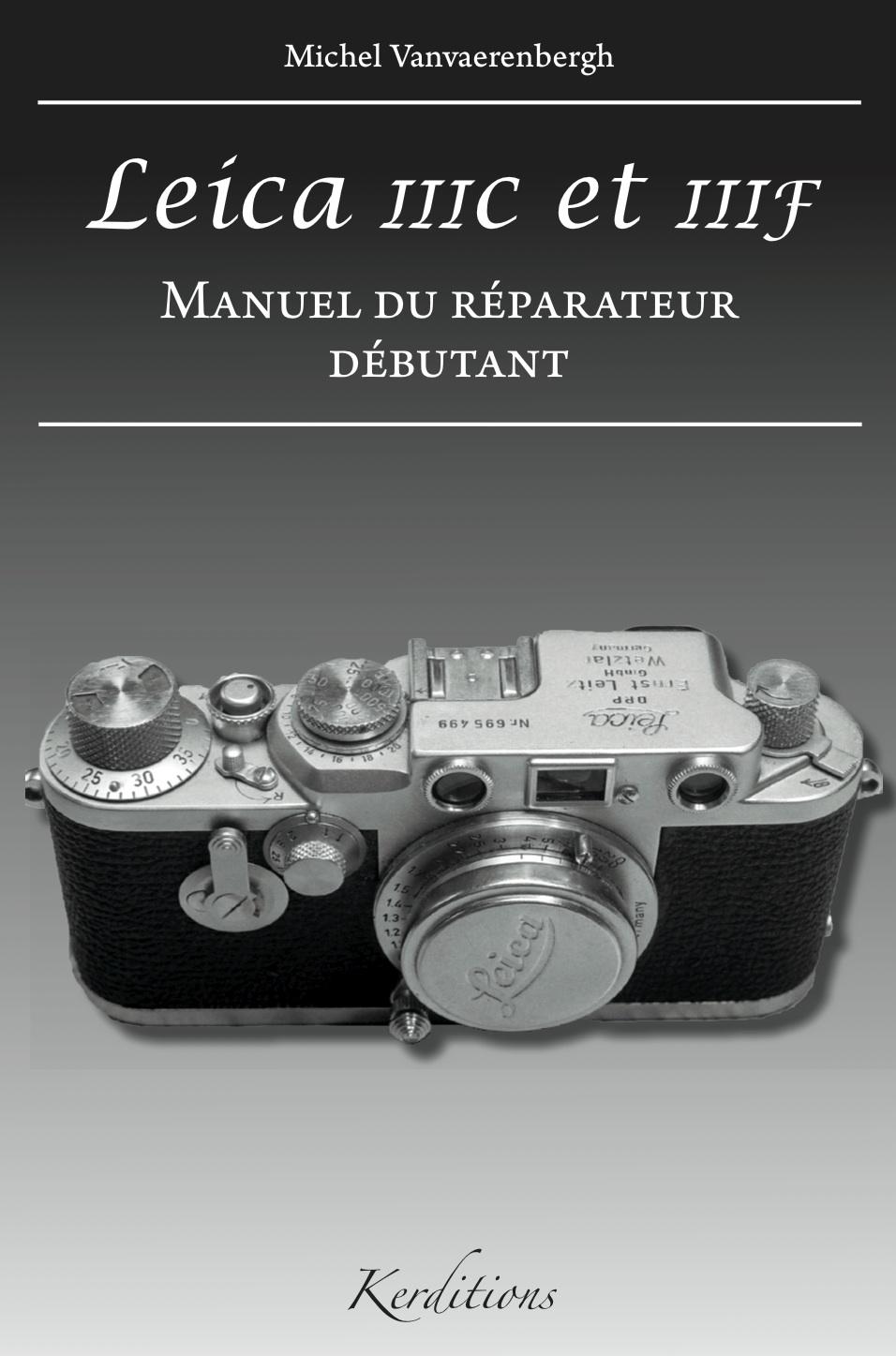 Leica IIIc et IIIf – Manuel du réparateur débutant