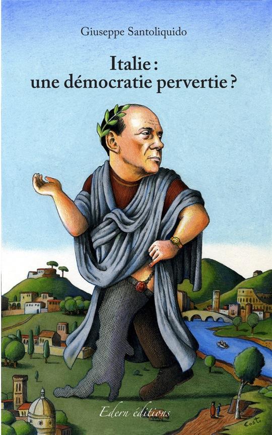 Italie : une démocratie pervertie ?