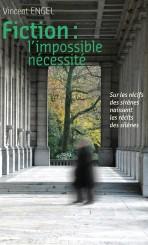 Fiction : l'impossible nécessité