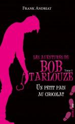 Les aventures de Bob Tarlouze — Tome 5 — Un petit pain au chocolat